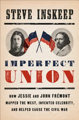 Imperfect Union Steve Inskeep, Penguin Press, $32,