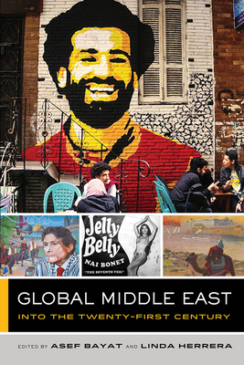 Global Middle East: Into the Twenty-First Century (The Global Square #3) Cover Image