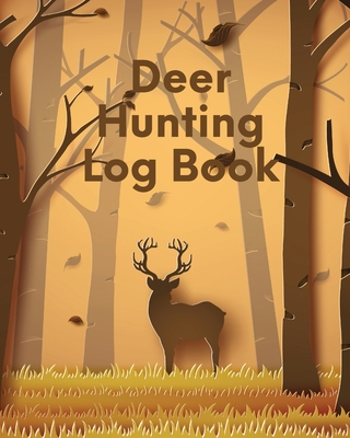 Deer Hunting Log Book: Favorite Pastime - Crossbow Archery - Activity Sports Cover Image