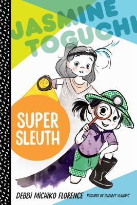 Cover for Jasmine Toguchi, Super Sleuth