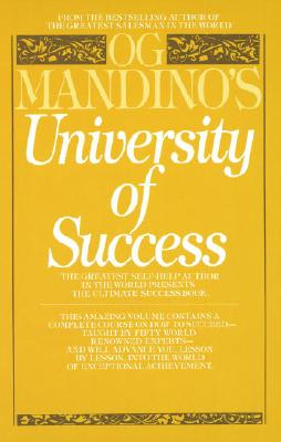 Og Mandino's University of Success: The Greatest Self-Help Author in the World Presents the Ultimate Success Book Cover Image