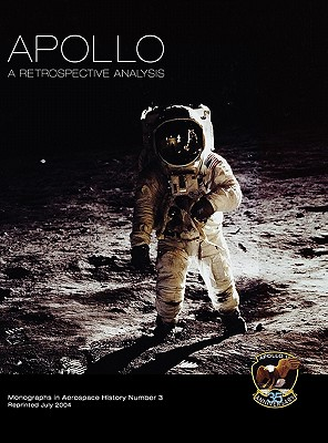 Apollo: A Retrospective Analysis. Monograph in Aerospace History, No. 3, 1994. Cover Image