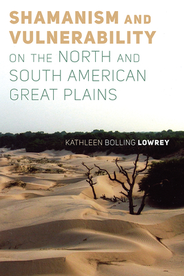 Shamanism and Vulnerability on the North and South American Great Plains Cover Image