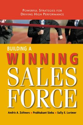 Building a Winning Sales Force: Powerful Strategies for Driving High Performance Cover Image