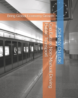 Can Future Non-Manual Driving Public Transport: Bring Global Economy Growth Cover Image