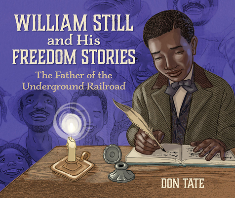 William Still and His Freedom Stories: The Father of the Underground Railroad Cover Image