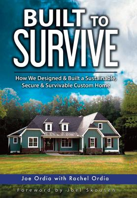 Built to Survive: How We Designed & Built a Sustainable, Secure & Survivable Custom Home Cover Image