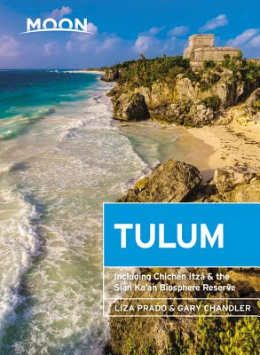 Moon Tulum: With Chichén Itzá & the Sian Ka'an Biosphere Reserve (Travel Guide) Cover Image
