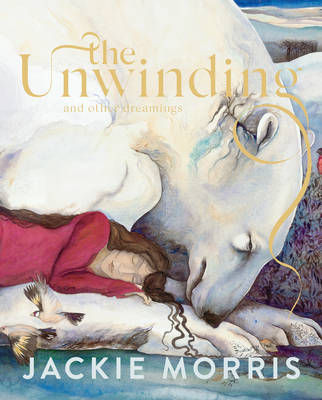 The Unwinding: And Other Dreamings Cover Image