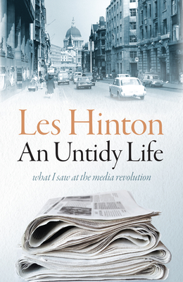 An Untidy Life: What I Saw at the Media Revolution Cover Image