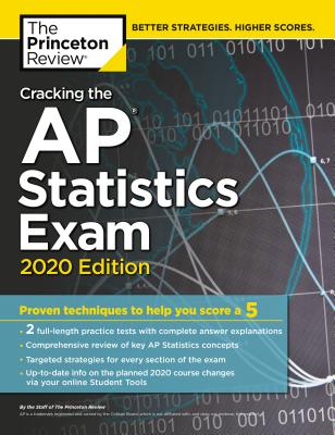Cracking the AP Statistics Exam, 2020 Edition: Practice Tests & Proven Techniques to Help You Score a 5 (College Test Preparation) Cover Image