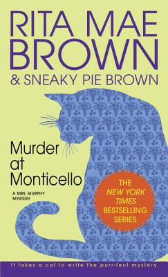 Murder at Monticello: A Mrs. Murphy Mystery Cover Image