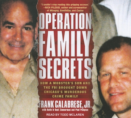 Operation Family Secrets: How a Mobster's Son and the FBI Brought Down Chicago's Murderous Crime Family Cover Image