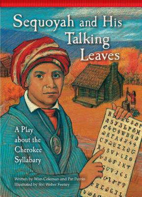 Sequoyah and His Talking Leaves: A Play about the Cherokee Syllabary (Setting the Stage for Fluency) Cover Image