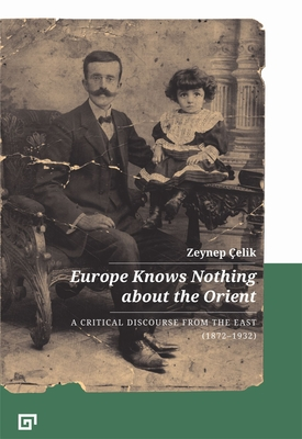 Europe Knows Nothing about the Orient: A Critical Discourse (1872-1932) Cover Image
