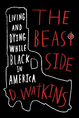The Beast Side: Living (and Dying) While Black in America Cover Image