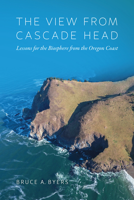 The View From Cascade Head: Lessons for the Biosphere from the Oregon Coast Cover Image
