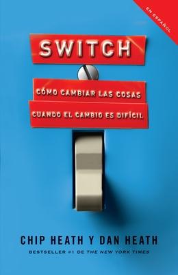 Switch: Cómo cambiar las cosas cuando cambiar es difícil Cover Image