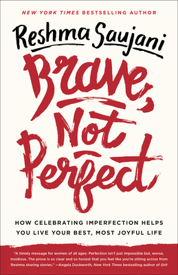 Brave, Not Perfect: How Celebrating Imperfection Helps You Live Your Best, Most Joyful Life Cover Image