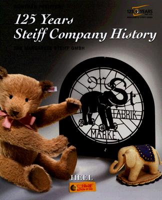 125 Years Steiff Company History: The Margaret Steiff Gmbh Cover Image