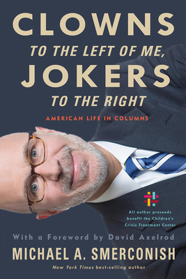 Clowns to the left of me, Jokers to the right: American Life in Columns by Michael A. Smerconish