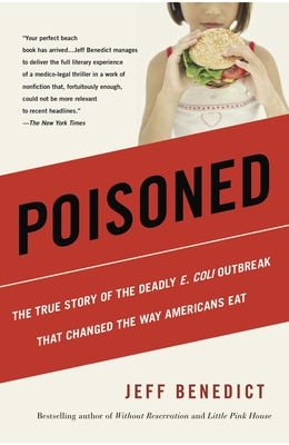 Poisoned: The True Story of the Deadly E. Coli Outbreak That Changed the Way Americans Eat Cover Image