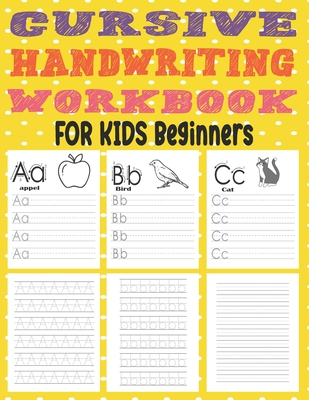 Cursive Handwriting Workbook For Kids Beginners: This Book Easy And Can Be Used For All Beginners, Learning How To Write For Preschool, Kindergarden L Cover Image