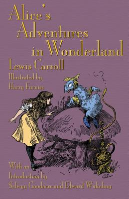 Alice's Adventures in Wonderland: Illustrated by Harry Furniss Cover Image