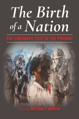 The Birth of a Nation: The Cinematic Past in the Present Cover Image