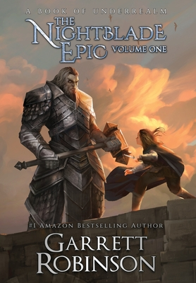 The Nightblade Epic Volume One: A Book of Underrealm Cover Image