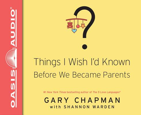 Things I Wish I'd Known Before We Became Parents (Library Edition) Cover Image