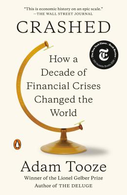 Crashed: How a Decade of Financial Crises Changed the World Cover Image