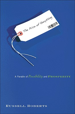 The Price of Everything: A Parable of Possibility and Prosperity Cover Image