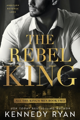 The Rebel King (All the King's Men #2) Cover Image