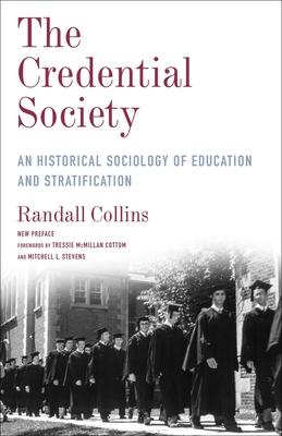 The Credential Society: An Historical Sociology of Education and Stratification (Legacy Editions) Cover Image