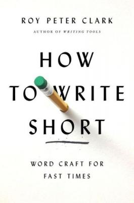 How to Write Short: Word Craft for Fast Times Cover Image