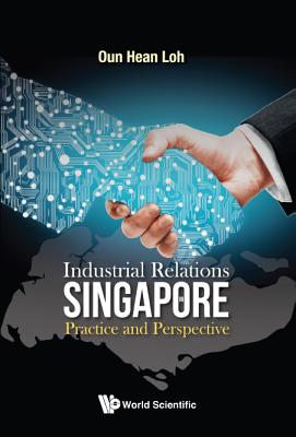 Industrial Relations in Singapore: Practice and Perspective Cover Image