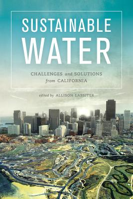 Sustainable Water: Challenges and Solutions from California Cover Image