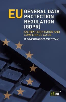 Eu General Data Protection Regulation (Gdpr): An Implementation and Compliance Guide Cover Image