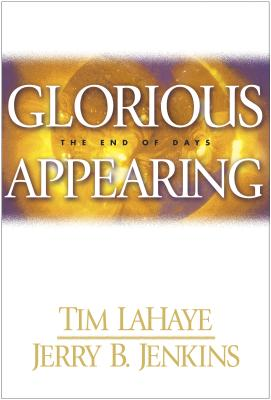 Glorious Appearing: The End of Days Cover Image