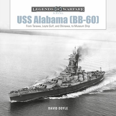 USS Alabama (Bb-60): From Tarawa, Leyte Gulf, and Okinawa, to Museum Ship (Legends of Warfare: Naval #20) Cover Image