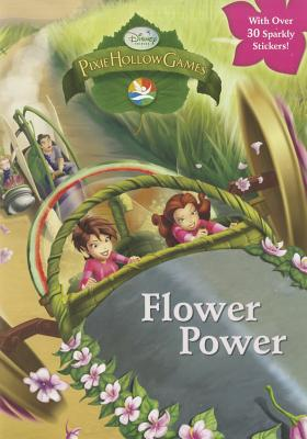 Disney Fairies: Pixie Hollow Games: Flower Power Cover Image