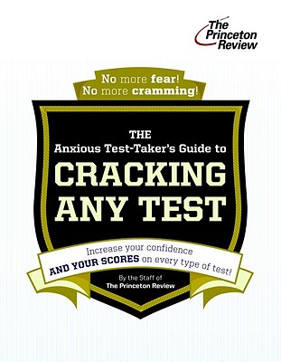 The Anxious Test-Taker's Guide to Cracking Any Test Cover