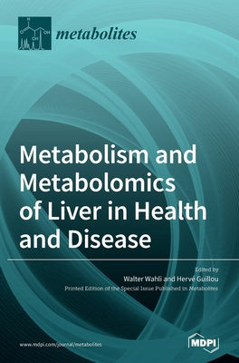 Metabolism and Metabolomics of Liver in Health and Disease Cover Image