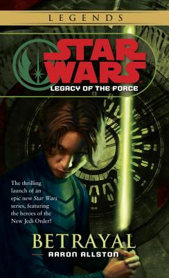 Betrayal: Star Wars Legends (Legacy of the Force) (Star Wars: Legacy of the Force - Legends #1) Cover Image