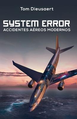 System Error: Accidentes Aéreos Modernos Cover Image