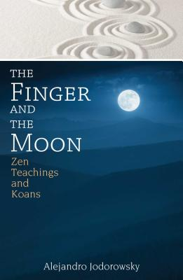 The Finger and the Moon: Zen Teachings and Koans Cover Image