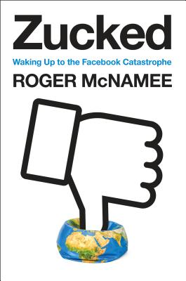 Zucked: Waking Up to the Facebook Catastrophe Cover Image