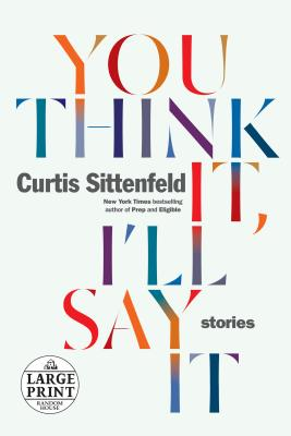 You Think It, I'll Say It: Stories Cover Image