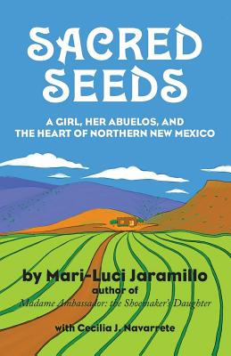 Sacred Seeds: A Girl, Her Abuelos, and the Heart of Northern New Mexico Cover Image